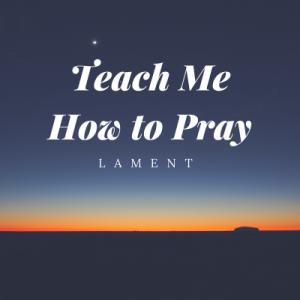 teach-me-how-to-pray
